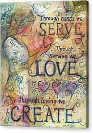 Serve Love Create Acrylic Print