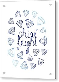 Shine Bright Acrylic Print by Barlena