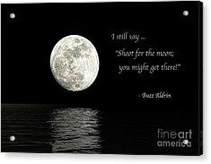 Shoot For The Moon Acrylic Print