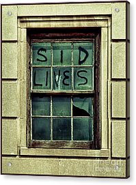 Sid Lives  Acrylic Print