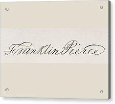 Signature Of Franklin Pierce 1804 To Acrylic Print