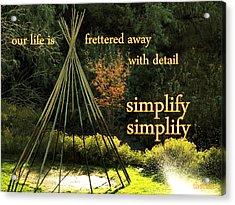 Simplify Your Life Acrylic Print