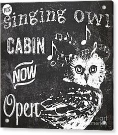 Singing Owl Cabin Rustic Sign Acrylic Print by Mindy Sommers