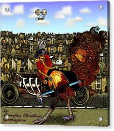 Sir Marcellus Thaddeus Cluckington Acrylic Print