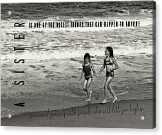 Sister Love Quote Acrylic Print by JAMART Photography