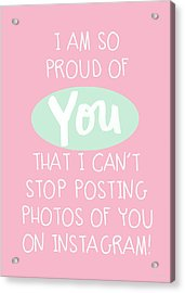 So Proud Of You- Pink Acrylic Print