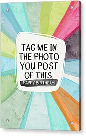 Social Media Birthday- Art By Linda Woods Acrylic Print by Linda Woods
