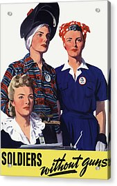 Soldiers Without Guns - Women War Workers - Ww2  Acrylic Print by War Is Hell Store
