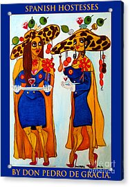Acrylic Print featuring the painting Spanish Hostesses. by Don Pedro De Gracia