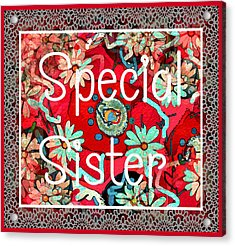 Special Sister Acrylic Print