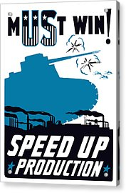 Speed Up Production - Ww2 Acrylic Print by War Is Hell Store