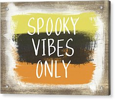Spooky Vibes Only- Art By Linda Woods Acrylic Print