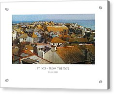 St Ives - From The Tate Acrylic Print