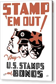Stamp 'em Out - Ww2 Acrylic Print by War Is Hell Store