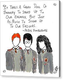 Stand Up To Your Friends Quote Acrylic Print by Jera Sky