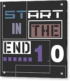 Start In The End Acrylic Print