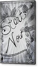 Start Now Acrylic Print