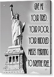 Statue Of Liberty Quote Acrylic Print by Dan Sproul