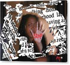 Stop Acrylic Print by Ann Tracy