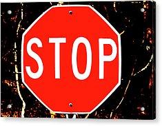 Stop Acrylic Print by Karol Livote