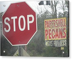 Stop Paper Shell Pecans Gas For Less Acrylic Print by Stephen Hawks