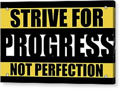 Strive For Progress Not Perfection Gym Motivational Quotes Poster Acrylic Print