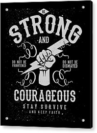 Acrylic Print featuring the digital art Strong And Courageous by Christopher Meade
