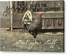 Strut Quote Acrylic Print by JAMART Photography