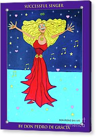 Acrylic Print featuring the painting Successful Singer. by Don Pedro De Gracia