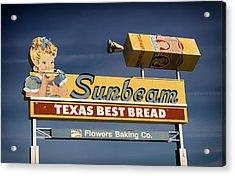 Sunbeam - Texas Best Bread Acrylic Print by Mountain Dreams