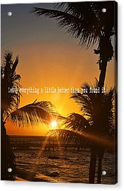 Sunset Quote Acrylic Print by JAMART Photography
