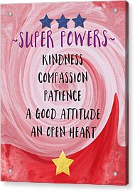 Super Powers- Inspirational Art By Linda Woods Acrylic Print by Linda Woods