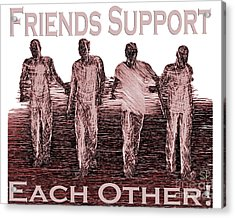 Support Friends In Bronze Acrylic Print