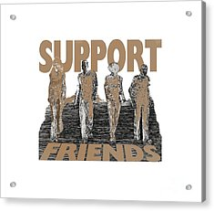 Acrylic Print featuring the digital art Support Friends by Lance Sheridan-Peel