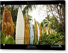 Surf Fence - Maui Hawaii Posters Series Acrylic Print by Denis Dore
