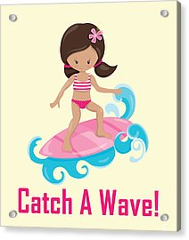 Surfer Art Catch A Wave Girl With Surfboard #19 Acrylic Print
