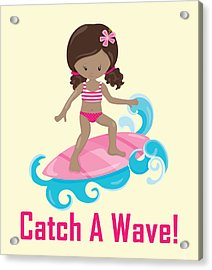 Surfer Art Catch A Wave Girl With Surfboard #21 Acrylic Print
