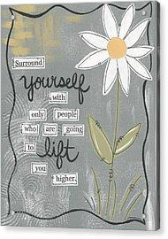 Surround Yourself Acrylic Print