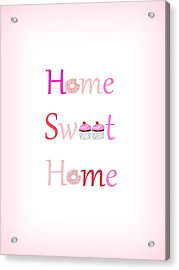 Sweet Home - Typography Acrylic Print