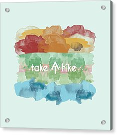 Take A Hike Appalachian Trail Acrylic Print
