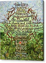 Take Lord, Receive Acrylic Print by Jen Norton