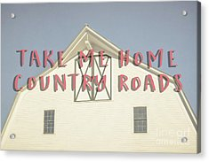 Take Me Home Country Roads Acrylic Print by Edward Fielding