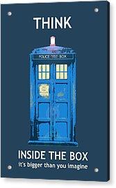 Tardis - Think Inside The Box Acrylic Print by Richard Reeve