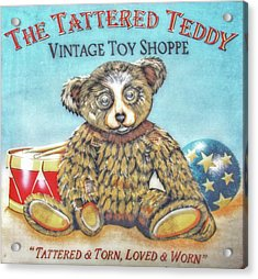 Tattered Teddy Toy Shop Sign Print Acrylic Print by Randy Steele