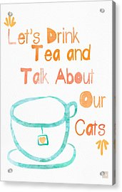 Tea And Cats Acrylic Print by Linda Woods