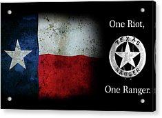 Texas Rangers Motto - One Riot, One Ranger  2 Acrylic Print