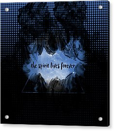 Text Art The Spirit Lives Forever Black-blue Acrylic Print by Melanie Viola