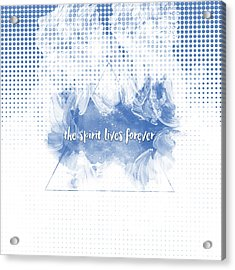 Text Art The Spirit Lives Forever White-blue Acrylic Print by Melanie Viola