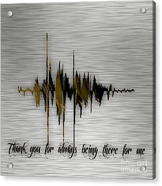 Thank You For Always Being There For Me Sound Wave Acrylic Print