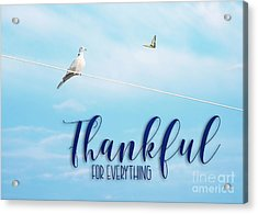 Thankful For Everything Acrylic Print